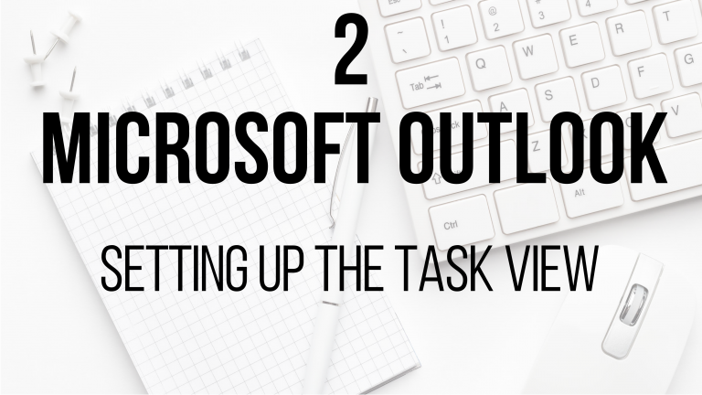 2 Microsoft Outlook - Setting up the Task View