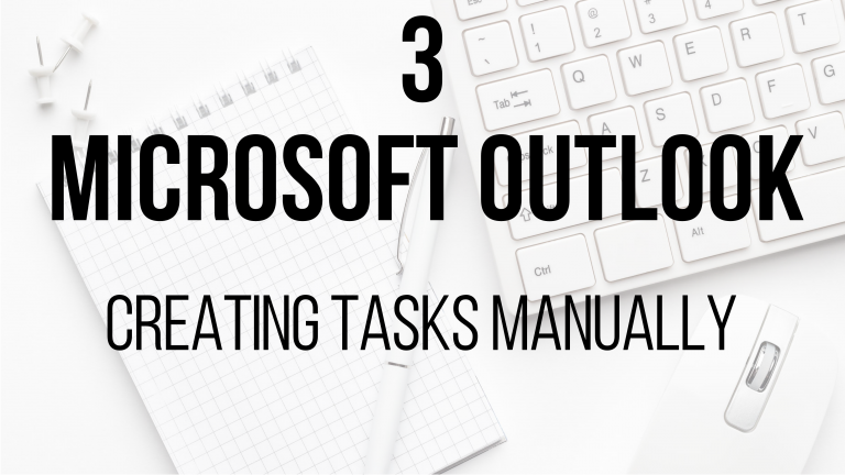 3 - Microsoft Outlook - Creating Tasks manually