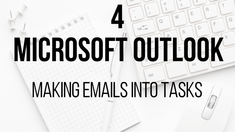 4 - Microsoft Outlook - Making emails into tasks