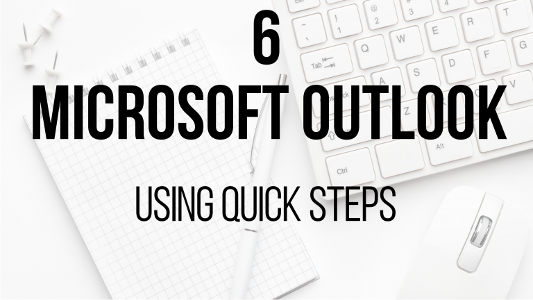 6 Microsoft Outlook - Using Quick Steps