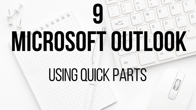 9 Microsoft Outlook - Using Quick Parts
